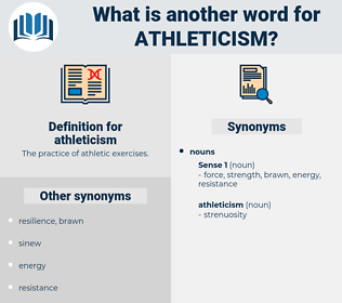 athleticism, synonym athleticism, another word for athleticism, words like athleticism, thesaurus athleticism