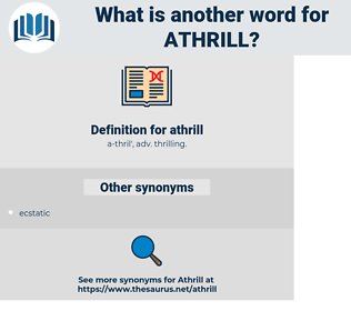 athrill, synonym athrill, another word for athrill, words like athrill, thesaurus athrill