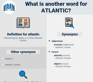 atlantic, synonym atlantic, another word for atlantic, words like atlantic, thesaurus atlantic