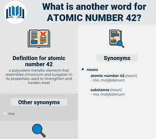 atomic number 42, synonym atomic number 42, another word for atomic number 42, words like atomic number 42, thesaurus atomic number 42