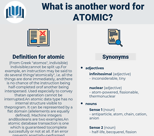 atomic, synonym atomic, another word for atomic, words like atomic, thesaurus atomic