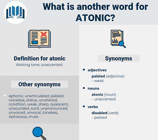 atonic, synonym atonic, another word for atonic, words like atonic, thesaurus atonic