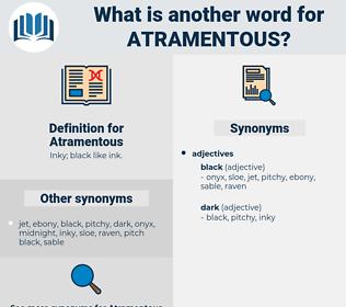 Atramentous, synonym Atramentous, another word for Atramentous, words like Atramentous, thesaurus Atramentous