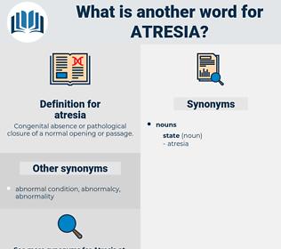 atresia, synonym atresia, another word for atresia, words like atresia, thesaurus atresia