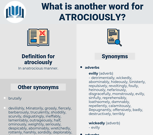 atrociously, synonym atrociously, another word for atrociously, words like atrociously, thesaurus atrociously