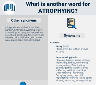 atrophying, synonym atrophying, another word for atrophying, words like atrophying, thesaurus atrophying