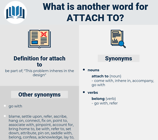 attach to, synonym attach to, another word for attach to, words like attach to, thesaurus attach to