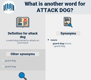 attack dog, synonym attack dog, another word for attack dog, words like attack dog, thesaurus attack dog