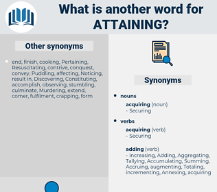 Attaining, synonym Attaining, another word for Attaining, words like Attaining, thesaurus Attaining