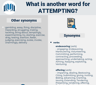 Attempting, synonym Attempting, another word for Attempting, words like Attempting, thesaurus Attempting