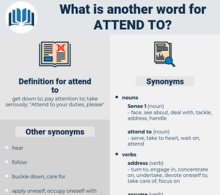 attend to, synonym attend to, another word for attend to, words like attend to, thesaurus attend to