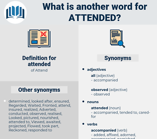 attended, synonym attended, another word for attended, words like attended, thesaurus attended