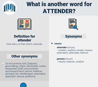 attender, synonym attender, another word for attender, words like attender, thesaurus attender