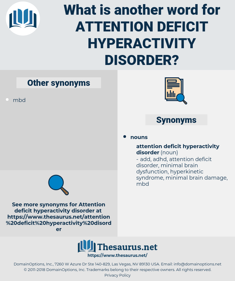 attention deficit-hyperactivity disorder, synonym attention deficit-hyperactivity disorder, another word for attention deficit-hyperactivity disorder, words like attention deficit-hyperactivity disorder, thesaurus attention deficit-hyperactivity disorder