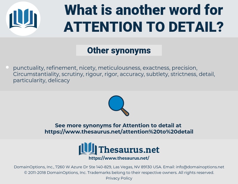 attention to detail, synonym attention to detail, another word for attention to detail, words like attention to detail, thesaurus attention to detail