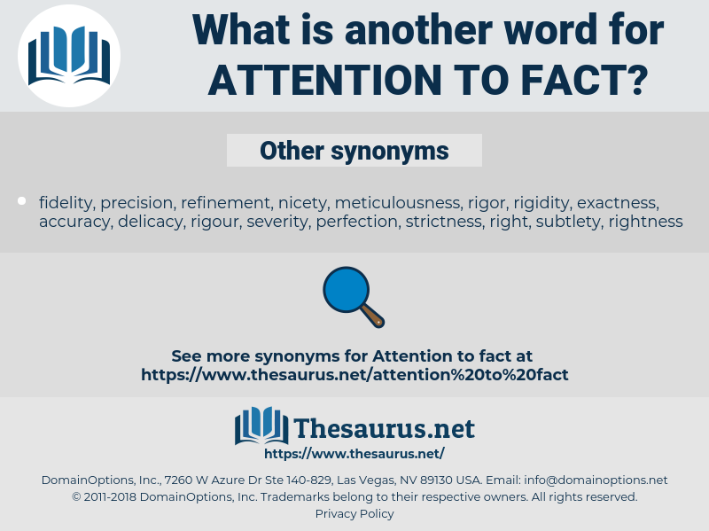 attention to fact, synonym attention to fact, another word for attention to fact, words like attention to fact, thesaurus attention to fact
