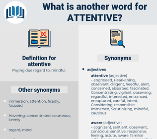 attentive, synonym attentive, another word for attentive, words like attentive, thesaurus attentive