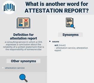 attestation report, synonym attestation report, another word for attestation report, words like attestation report, thesaurus attestation report