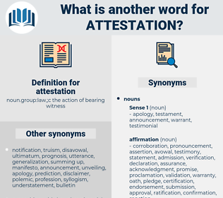 attestation, synonym attestation, another word for attestation, words like attestation, thesaurus attestation
