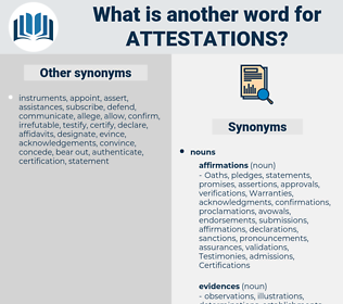 attestations, synonym attestations, another word for attestations, words like attestations, thesaurus attestations