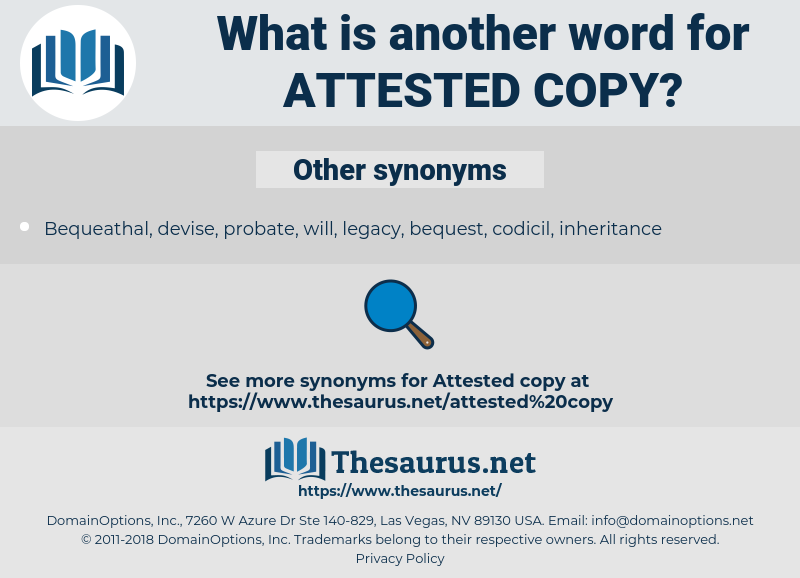 attested copy, synonym attested copy, another word for attested copy, words like attested copy, thesaurus attested copy