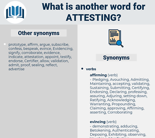 Attesting, synonym Attesting, another word for Attesting, words like Attesting, thesaurus Attesting