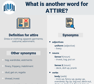 attire, synonym attire, another word for attire, words like attire, thesaurus attire