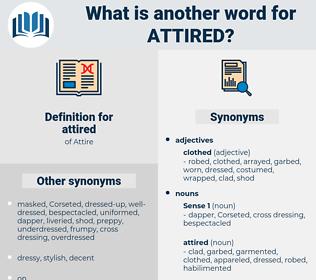 attired, synonym attired, another word for attired, words like attired, thesaurus attired