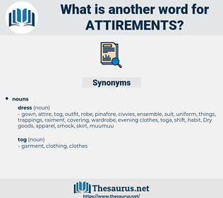 attirements, synonym attirements, another word for attirements, words like attirements, thesaurus attirements