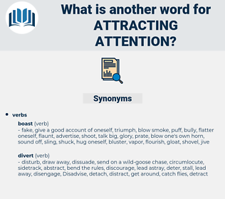 attracting attention, synonym attracting attention, another word for attracting attention, words like attracting attention, thesaurus attracting attention