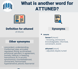 attuned, synonym attuned, another word for attuned, words like attuned, thesaurus attuned