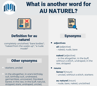 au naturel, synonym au naturel, another word for au naturel, words like au naturel, thesaurus au naturel