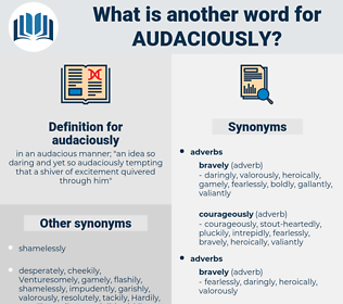 audaciously, synonym audaciously, another word for audaciously, words like audaciously, thesaurus audaciously