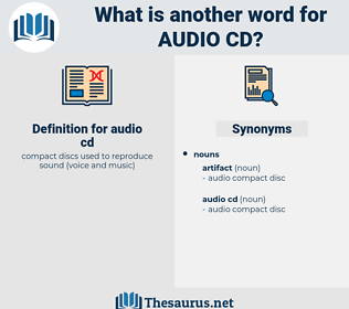 audio cd, synonym audio cd, another word for audio cd, words like audio cd, thesaurus audio cd