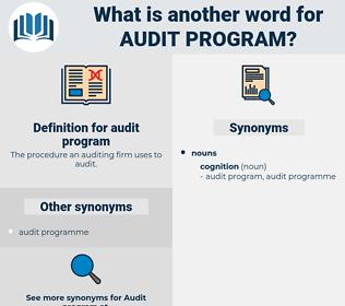 audit program, synonym audit program, another word for audit program, words like audit program, thesaurus audit program