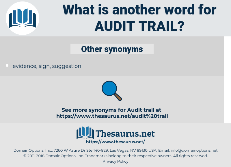 audit trail, synonym audit trail, another word for audit trail, words like audit trail, thesaurus audit trail