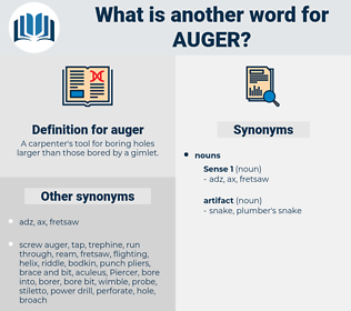 auger, synonym auger, another word for auger, words like auger, thesaurus auger