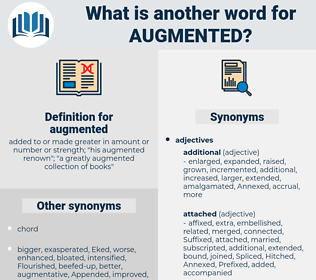 augmented, synonym augmented, another word for augmented, words like augmented, thesaurus augmented