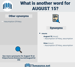 august 15, synonym august 15, another word for august 15, words like august 15, thesaurus august 15