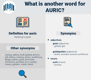auric, synonym auric, another word for auric, words like auric, thesaurus auric