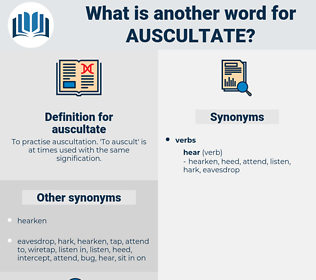 auscultate, synonym auscultate, another word for auscultate, words like auscultate, thesaurus auscultate