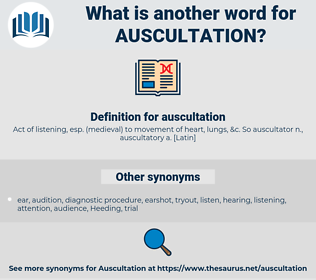 auscultation, synonym auscultation, another word for auscultation, words like auscultation, thesaurus auscultation