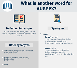 auspex, synonym auspex, another word for auspex, words like auspex, thesaurus auspex