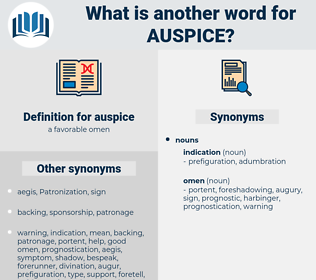 auspice, synonym auspice, another word for auspice, words like auspice, thesaurus auspice