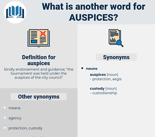 auspices, synonym auspices, another word for auspices, words like auspices, thesaurus auspices