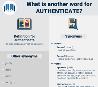 authenticate, synonym authenticate, another word for authenticate, words like authenticate, thesaurus authenticate
