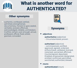 authenticated, synonym authenticated, another word for authenticated, words like authenticated, thesaurus authenticated
