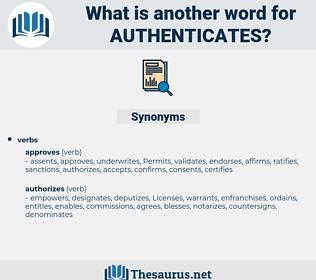 authenticates, synonym authenticates, another word for authenticates, words like authenticates, thesaurus authenticates