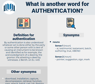 authentication, synonym authentication, another word for authentication, words like authentication, thesaurus authentication