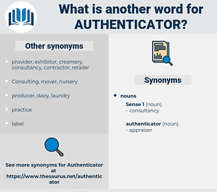 authenticator, synonym authenticator, another word for authenticator, words like authenticator, thesaurus authenticator